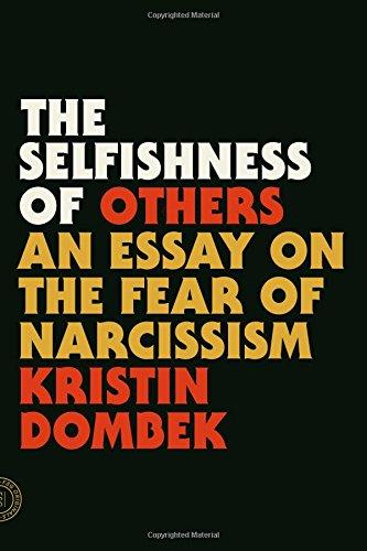 The Selfishness of Others. An Essay on the fear of Narcissism by Kristin Dombek
