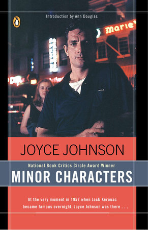 Minor Characters: A Beat Memoir by Joyce Johnson