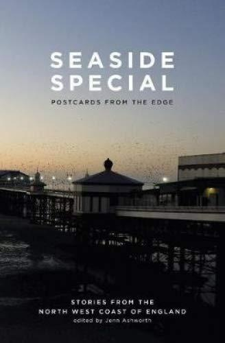 Seaside Special: Postcards From the Edge –  Edited by Jenn Ashworth