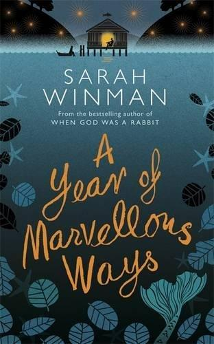 A Year of Marvellous Ways by Sarah Winman