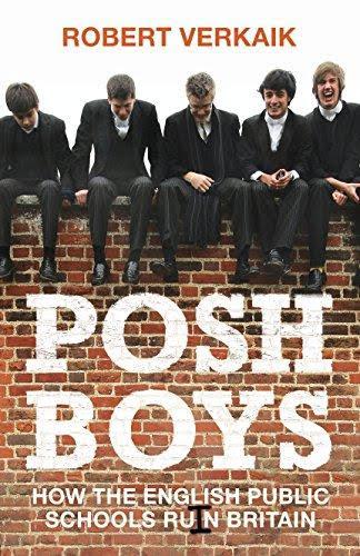 Posh Boys by Robert Verkaik