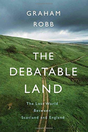 The Debateable Lands by Graham Robb