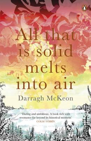 All That is Solid Melts into Air, by Darragh McKeon